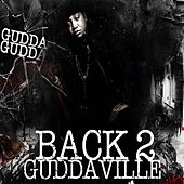 Play & Download Back 2 Guddaville by Gudda Gudda | Napster