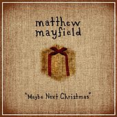 Maybe Next Christmas EP by Matthew Mayfield