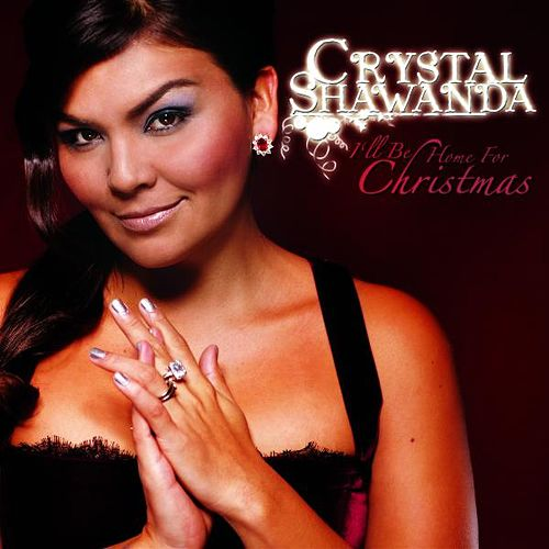 Play & Download I'll Be Home for Christmas by Crystal Shawanda | Napster