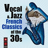 Play & Download Vocal & Jazz French Classics Of The '30s by Various Artists | Napster