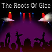 Play & Download The Roots Of Glee by Glee Club | Napster