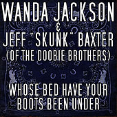 Whose Bed Have Your Boots Been Under by Wanda Jackson