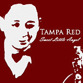 Play & Download Sweet Little Angel by Tampa Red | Napster