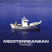 Mediterranean Magic by Various Artists