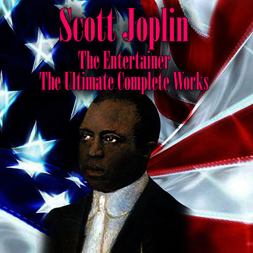 Play & Download The Entertainer - The Ultimate Complete Works by Scott Joplin | Napster