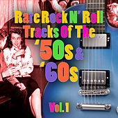 Play & Download Rare Rock N' Roll Tracks Of The '50s & '60s Vol. 1 by Various Artists | Napster