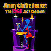 Play & Download The 1960 Jazz Sessions by Jimmy Giuffre | Napster
