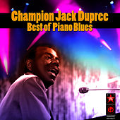 Play & Download Best of Piano Blues by Champion Jack Dupree | Napster