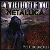 Play & Download Metallic Assault - A Tribute to Metallica by Various Artists | Napster