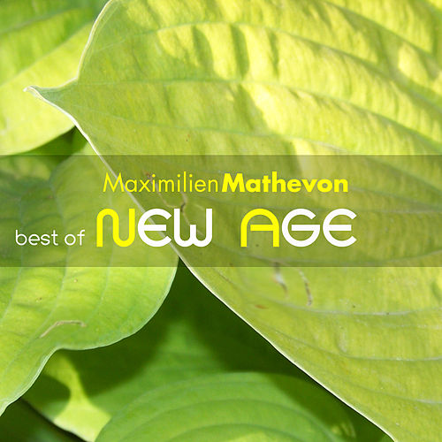 Best Of New Age by Maximilien Mathevon