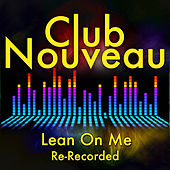 Play & Download Lean On Me by Club Nouveau | Napster