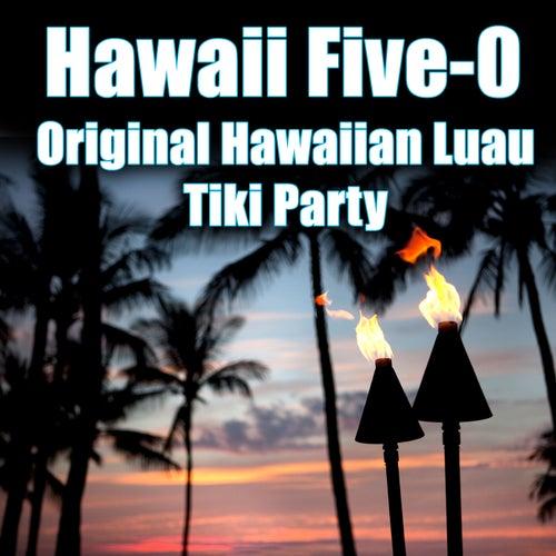 Hawaii Five-0 - Original Hawaiian Luau Tiki Party by Various Artists