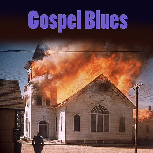 Play & Download Gospel Blues by Various Artists | Napster