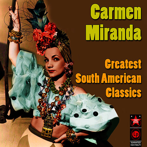 Greatest south american classics by carmen miranda for Best american classics