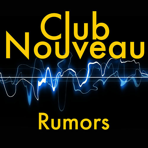 Rumors by Club Nouveau
