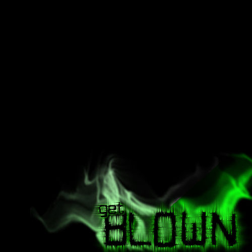 Play & Download Blown: Get Blown by Blown | Napster