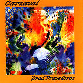 Play & Download Carnaval by Brad Prevedoros | Napster