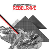 Play & Download Rebel Rave by Various Artists | Napster