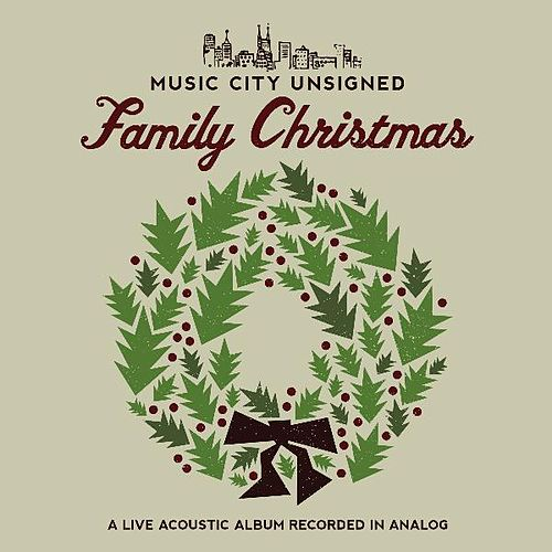 Play & Download Music City Unsigned Family Christmas by Various Artists | Napster