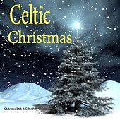 Play & Download Irish & Celtic Christmas Music: Folk Classics by The Irish Christmas | Napster