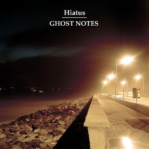 Play & Download Ghost Notes by Hiatus | Napster