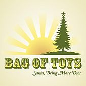 Play & Download Santa, Bring More Beer - Single by Bag of Toys | Napster