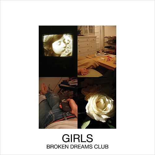 Play & Download Broken Dreams Club by Girls | Napster