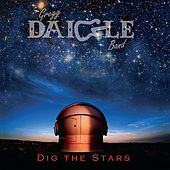 Play & Download Dig The Stars by The Gregg Daigle Band | Napster