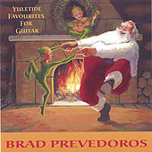 Play & Download Yuletide Favourites For Guitar by Brad Prevedoros | Napster