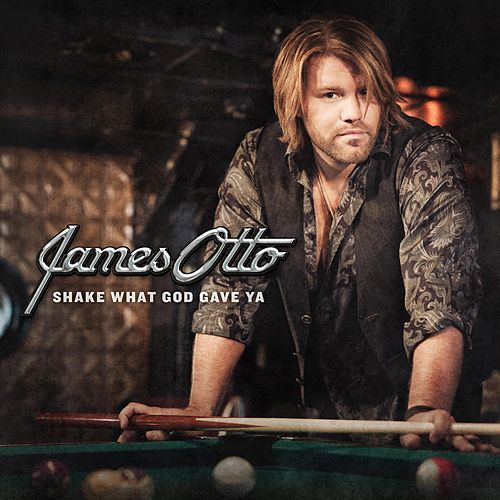 Play & Download Shake What God Gave You by James Otto | Napster