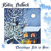 Play & Download Christmas Eve is Here by Robin  Bullock | Napster