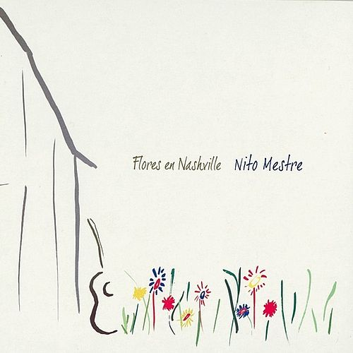 Play & Download Flores en Nashville by Nito Mestre | Napster