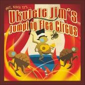 Ukulele Jim's Jumping Flea Circus by Ukulele Jim