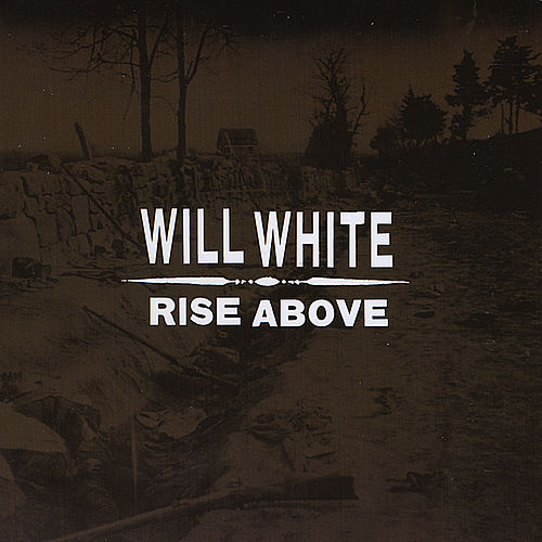 Play & Download Rise Above by Will White (1) | Napster