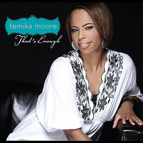 Play & Download That's Enough (Album Version) - Single by Temika Moore | Napster
