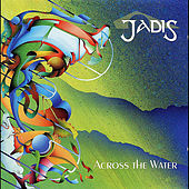 Play & Download Across the Water by Jadis | Napster