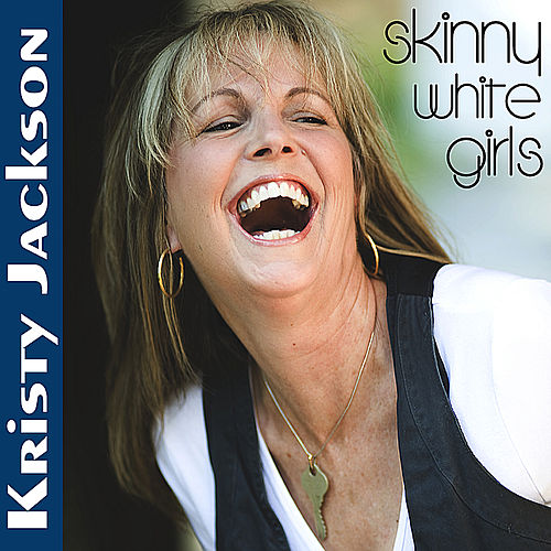 Play & Download Skinny White Girls by Kristy Jackson | Napster