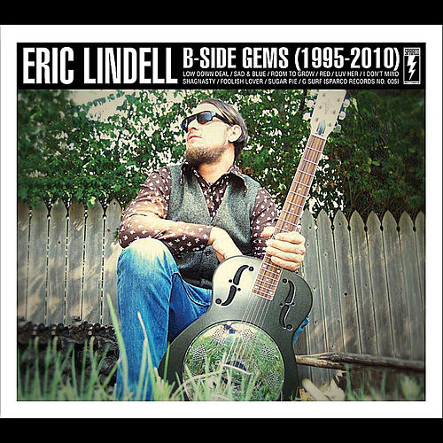 B Side Gems{1995 - 2010} by Eric Lindell