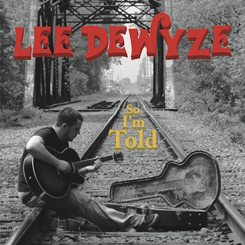 So I'm Told by Lee DeWyze