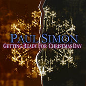 Play & Download Getting Ready for Christmas Day by Paul Simon | Napster