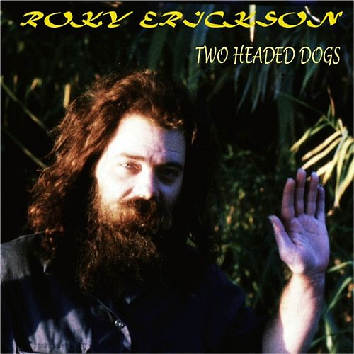 Play & Download Two Headed Dogs by Roky Erickson | Napster