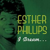 Play & Download I Dream by Esther Phillips | Napster