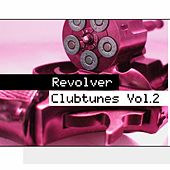 Revolver Clubtunes Vol. 2 by Various Artists