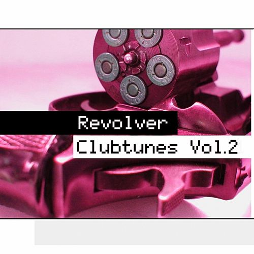 Play & Download Revolver Clubtunes Vol. 2 by Various Artists | Napster