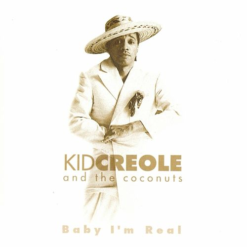 Baby I'm Real by Kid Creole & the Coconuts