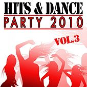 Play & Download Hits & Dance Party 2010, Vol. 3 by Various Artists | Napster