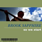 Play & Download So We Start by Brook Sapphire | Napster