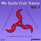 Play & Download Klubbers productions pres. Me Gusta Club Trance Vol. 1 by Various Artists | Napster