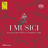 Concerts and Follies in Pergolesi's Time for the 300th Anniversary of His Birth by I Musici