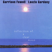 Play & Download Reflection of a Clear Moon by Garrison Fewell | Napster